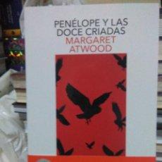 Libros: MARGARET ATWOOD.PENÉLOPE Y LAS DOCE CRIADAS.SALAMANDRA. Lote 218308890