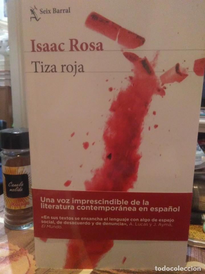ISAAC ROSA.TIZA ROJA.SEIX&BARRAL (Libros Nuevos - Literatura - Narrativa - Clásicos Universales)