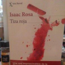 Libros: ISAAC ROSA.TIZA ROJA.SEIX&BARRAL. Lote 218543366