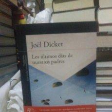 Libros: JOEL DICKER.LOS ÚLTIMOS DIAS DE NUESTROS PADRES.ALFAGUARA. Lote 218544627