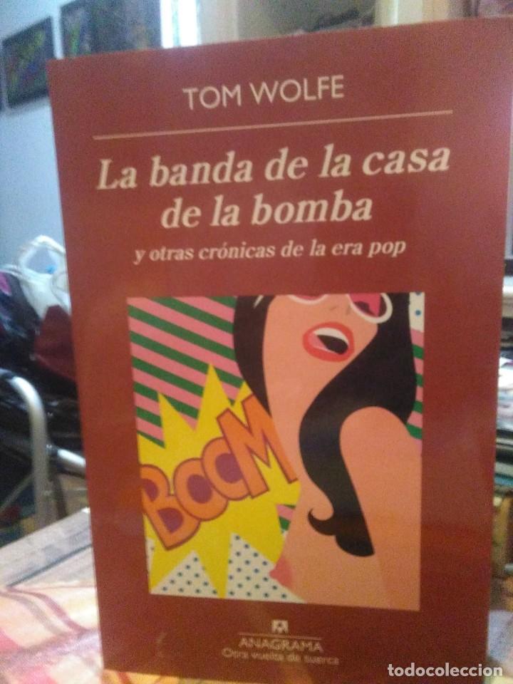 TOM WOLFE.LA BANDA DE LA CASA DE LA BOMBA Y OTRAS CRÓNICAS DE LA ERA POP.ANAGRAMA (Libros Nuevos - Literatura - Narrativa - Clásicos Universales)
