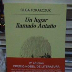 Libros: OLGA TOKARCZUK.UN LUGAR LLAMADO ANTAÑO.ANAGRAMA. Lote 218589350
