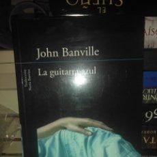 Libros: JOHN.BANVILLE.LA GUITARRA AZUL.2015.ALFAGUARA. Lote 218906386