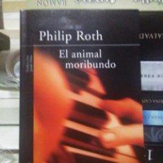 Libros: PHILIP ROTH.EL ANIMAL MORIBUNDO.ALFAGUARA. Lote 218913621