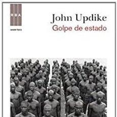 Libros: JOHN UPDIKE.GOLPE DE ESTADO.RBA. Lote 218917556
