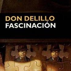 Libros: DON DELILLO.FASCINACIÓN.CIRCE(DESCATALOGADO). Lote 218919846