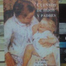 Libros: JORGE LUIS BORGES Y OTROS.CUENTOS DE HIJOS Y PADRES .PÁGINAS DE ESPUMA. Lote 218921072