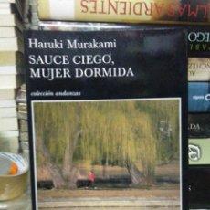 Libros: HARUKI MURAKAMI .SAUCE CIEGO, MUJER DORMIDA.TUSQUETS. Lote 253747740