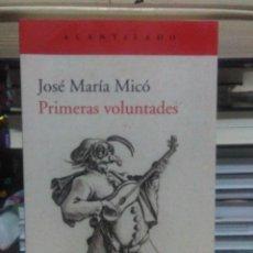 Livres: JOSÉ MICÓ.PRIMERAS VOLUNTADES.ACANTILADO. Lote 219339825