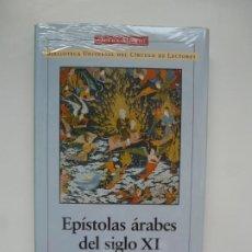 Libros: EPÍSTOLAS ÁRABES DEL SIGLO XI. OPERA MUNDI LITERATURAS ORIENTALES. CÍRCULO DE LECTORES. Lote 219463570