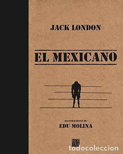 EL MEXICANO JACK LONDON NOSTRA EDICIONES COMIC TAPA DURA (Libros Nuevos - Literatura - Narrativa - Clásicos Universales)