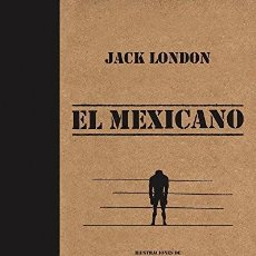 Livres: EL MEXICANO JACK LONDON NOSTRA EDICIONES COMIC TAPA DURA. Lote 221453455