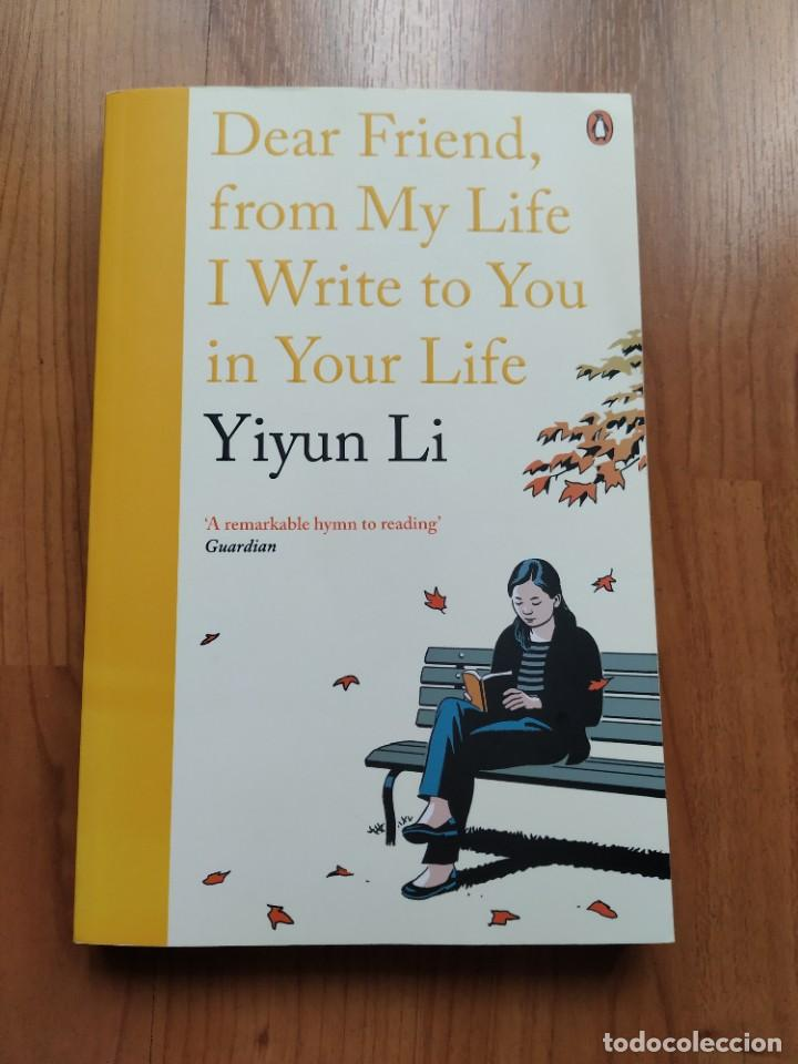 Libros: Dear Friend, from My Life I Write to You in Your Life, Yiyun Li, libro en inglés - Foto 1 - 221666997