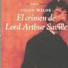 Libros: EL CRIMEN DE LORD ARTHUR SAVILLE- OSCAR WILDE-. Lote 222014157