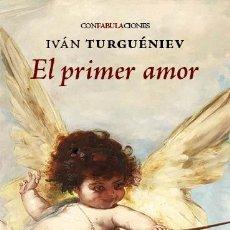 Libros: EL PRIMER AMOR- TURGENIEV- LIBRO NUEVO- GASTOS DE ENVIO GRATIS. Lote 222326171