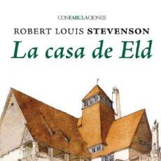 Libros: LA CASA DE ELD - ROBERT LOUIS STEVENSON- LIBRO NUEVO- GASTOS DE ENVIO GRATIS. Lote 222327968