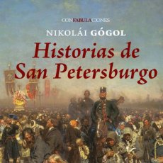 Libros: HISTORIAS DE SAN PETESBURGO AUTOR: ( NIKOLÁI GÓGOL ). Lote 222346282