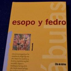 Libros: FÁBULAS (CITA DE LETRAS) - ESOPO; FEDRO. Lote 222500401