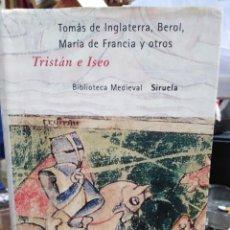 Livres: TRISTAN E ISEO-TOMAS DE INGLATERRA,BEROL,MARIA DE FRANCIA Y OTROS,EDITA SIRUELA 2001,. Lote 223335011