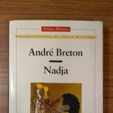Livros: NADJA - ANDRÉ BRETON OPERA MUNDI BIBLIOTECA UNIVERSAL. NUEVO A ESTRENAR. Lote 224161508