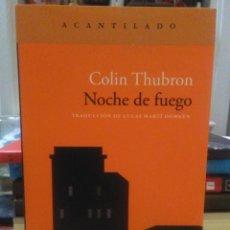 Libros: COLIN THUBRON.NOCHE DE FUEGO.ACANTILADO. Lote 224256873