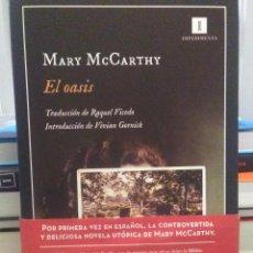 Libros: MARY MCCARTHY.EL OASIS.IMPEDIMENTO. Lote 224259685