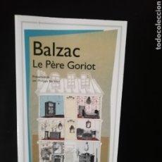 Libros: LE PERE GORIOT, BALZAC. Lote 224629966