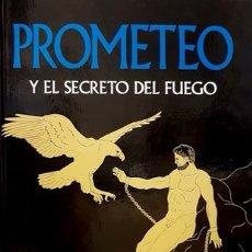 Livres: PROMETEO Y EL SECRETO DEL FUEGO - COLECCIÓN MITOLOGIA - EDITORIAL GREDOS. Lote 227962475