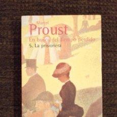 Livros: EN BUSCA DEL TIEMPO PERDIDO: VOL. 5, LA PRISIONERA - MARCEL PROUST - ALIANZA. Lote 232338805