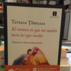 Libri: TATIANA TIBULEAC . EL VERANO EN QUE MI MADRE TUVO LOS OJOS VERDES . IMPEDIMENTA. Lote 232391120