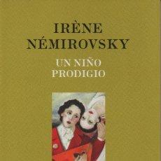 Libros: UN NIÑO PRODIGIO. IRÈNE NÉMIROVSKY. ALFAGUARA. 1ºEDICIÓN. 2009. NUEVO.. Lote 234780310