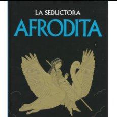 Libros: LA SEDUCTORA AFRODITA - MITOLOGÍA EDITORIAL GREDOS - NUEVO. Lote 237055940
