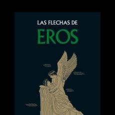 Libros: LAS FLECHAS DE EROS - MITOLOGÍA EDITORIAL GREDOS - NUEVO. Lote 237111395