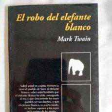 Libros: TWAIN: EL ROBO DEL ELEFANTE BLANCO. Lote 242184900