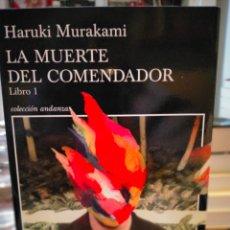 Libros: HARUKI MURAKAMI. LA MUERTE DEL COMENDADOR.( LIBRO 1). TUSQUETS. Lote 243685280