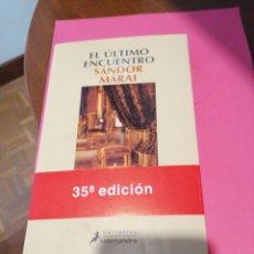 Libros: EL ÚLTIMO ENCUENTRO. SANADOR MARAI. Lote 246228990