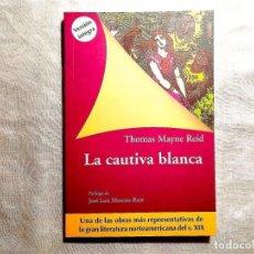 Libros: THOMAS MAYNE REID: LA CAUTIVA BLANCA - NUEVO. Lote 247588275