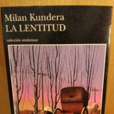 Libros: MILAN KUNDERA. LA LENTITUD. Lote 253314460