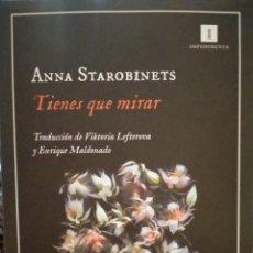 Libros: ANNA STAROBINETS. TIENES QUE MIRAR .IMPEDIMENTA. Lote 287382208