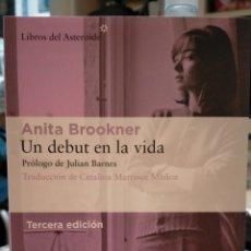 Libros: ANITA BROOKNER .UN DEBUT EN LA VIDA LIBROS DEL ASTEROIDE. Lote 253361445
