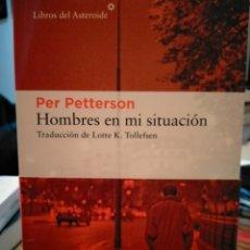 Libros: PER PETTERSON .HOMBRES EN MI SITUACIÓN. LIBROS DEL ASTEROIDE. Lote 253361795