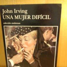 Libros: UNA MUJER DIFÍCIL. JOHN IRVING. TUSQUETS. Lote 256164015