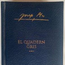 Libros: EL QUADERN GRIS - JOSEP PLA - OBRA COMPLETA - VOLUM 1 - EDICIONS DESTINO - 2.004. Lote 45228813