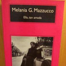 Libros: MELANIA G. MAZZUCCO. ELLA, TAN AMADA. Lote 262086675