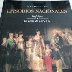 Libros: EPISODIOS NACIONALES TRAFALGAR Y LA CORTE DE CARLOS V. Lote 262218090