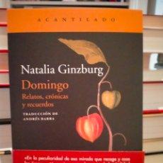Libros: NATALIA GINZBURG. DOMINGO. (RELATOS,CRÓNICAS Y RECUERDOS).ACANTILADO. Lote 262325315