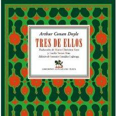 Libros: TRES DE ELLOS. ARTHUR CONAN DOYLE -NUEVO. Lote 262480510