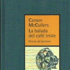 Libros: LA BALADA DEL CAFÉ TRISTE / CARSON MCCULLERS.. Lote 263024490