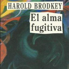 Libros: EL ALMA FUGITIVO / HAROLD BRODKEY. Lote 263027675