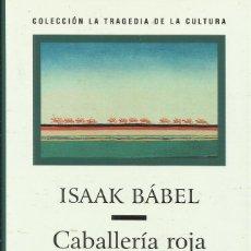 Libros: CABALLERÍA ROJA.DIARIO DE 1920 / ISAAK BÁBEL. Lote 263054370
